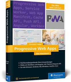 Progressive Web Apps von Liebel,  Christian