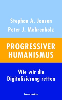 Progressiver Humanismus von Jansen,  Stephan A. Prof. Dr., Mahrenholz,  Peter John
