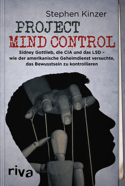 Project Mind Control von Kinzer,  Stephen