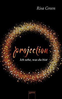 Projection. Ich sehe, was du bist von Green,  Risa, Köbele,  Ulrike