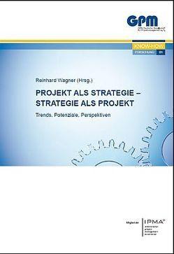 Projekt als Strategie – Strategie als Projekt von Wagner,  Reinhard