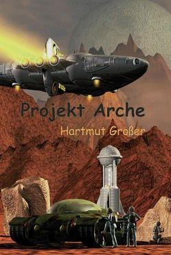 Projekt Arche von Grosser,  Hartmut