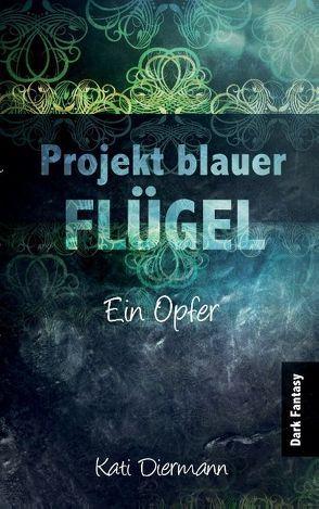 Projekt blauer Flügel von Diermann,  Kati