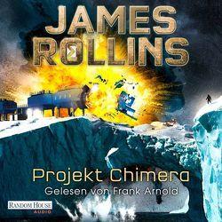 Projekt Chimera von Arnold,  Frank, Rollins,  James, Stöbe,  Norbert