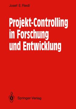 Projekt-Controlling in Forschung und Entwicklung von Riedl,  Josef E.