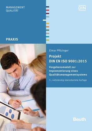 Projekt DIN EN ISO 9001:2015 – Buch mit E-Book von Pfitzinger,  Elmar