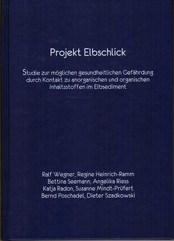 Projekt Elbschlick von Heinrich-Ramm,  Regine, Mindt-Prüfert,  Susanne, Poschadel,  Bernd, Radon,  Katja, Riess,  Angelika, Seemann ,  Bettina, Szadkowski,  Dieter, Wegner,  Ralf