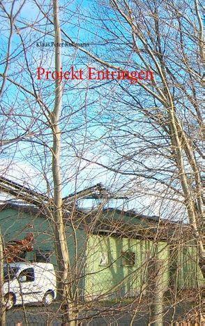 Projekt Entringen von Kullmann,  Klaus Peter