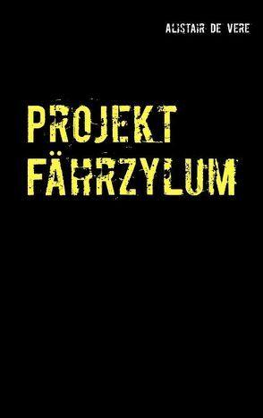 Projekt Fährzylum von De Vere,  Alistair