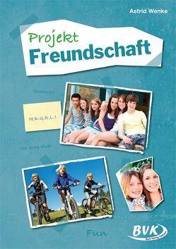 Projekt Freundschaft von Wenke,  Astrid