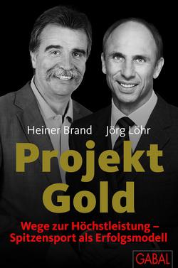 Projekt Gold von Brand,  Heiner, Löhr,  Jörg