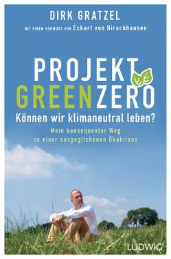 Projekt Green Zero von Gratzel,  Dirk, Hirschhausen,  Eckart von