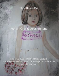 Projekt Grenzüberschreitung von Löw,  Maria Therese