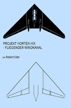 Projekt Horten HIX von Eder,  Robert