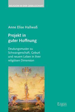 Projekt in guter Hoffnung von Hallwaß,  Anne Elise
