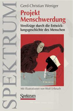 Projekt Menschwerdung von Weniger,  Gerd-Christian