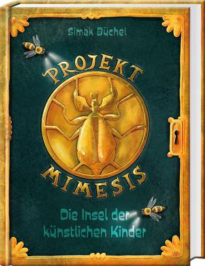 Projekt Mimesis – Die Insel der künstlichen Kinder von Büchel,  Simak, Corinna,  Böckmann