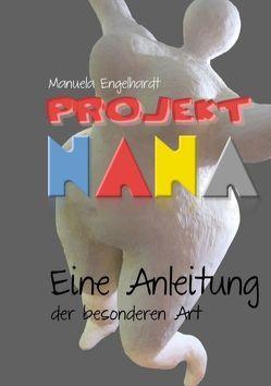 Projekt Nana von Engelhardt,  Manuela