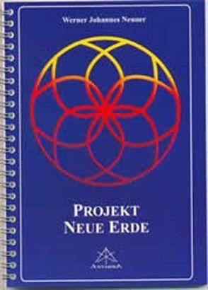 Projekt Neue Erde von Neuner,  Werner J