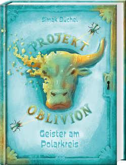 Projekt Oblivion – Geister am Polarkreis von Büchel,  Simak, Corinna,  Böckmann