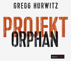 Projekt Orphan (Evan Smoak) von Hurwitz,  Gregg, Lehnen,  Stefan