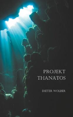 Projekt Thanatos von Wolber,  Dieter