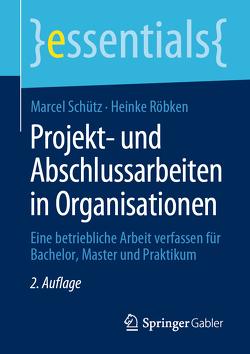 Projekt- und Abschlussarbeiten in Organisationen von Röbken,  Heinke, Schütz,  Marcel