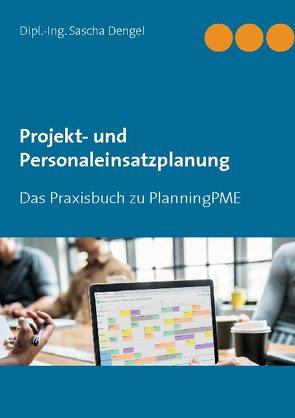 Projekt- und Personaleinsatzplanung von Dengel,  Sascha