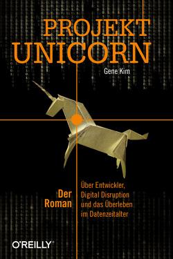 Projekt Unicorn von Kim,  Gene, Koch,  Jens Olaf