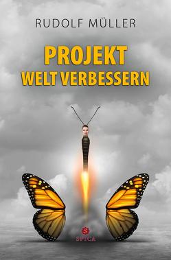 Projekt Welt verbessern von Müller,  Rudolf
