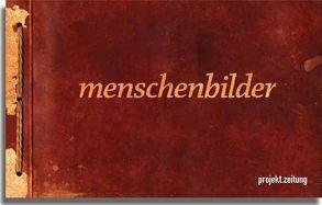 projekt.zeitung | menschenbilder von Kolass,  Benjamin, Tok,  Philipp