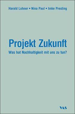 Projekt Zukunft von Lohner,  Harald, Paul,  Nina, Presting,  Imke