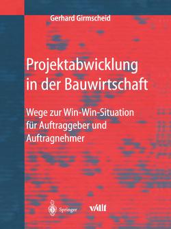 Projektabwicklung in der Bauwirtschaft von Girmscheid,  Gerhard