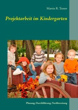 Projektarbeit im Kindergarten von Textor,  Martin R