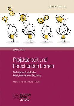 Projektarbeit und Forschendes Lernen von Zankel,  Sönke