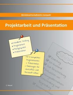 Projektarbeit und Präsentation von Hensel,  Christian