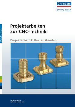 Projektarbeiten zur CNC-Technik von Albert,  K, Gutschmidt,  F, Laur-Ernst,  U.