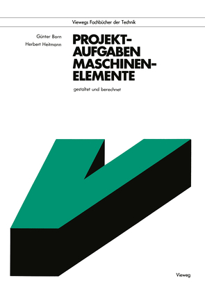 Projektaufgaben Maschinenelemente von Born ,  Günter
