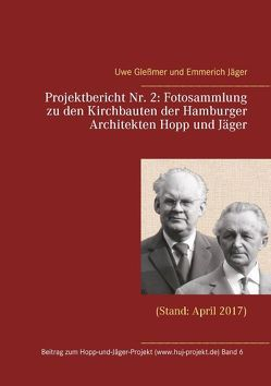 Projektbericht Nr. 2: Fotosammlung zu den Kirchbauten der Hamburger Architekten Hopp und Jäger von Glessmer,  Uwe, Jäger,  Emmerich