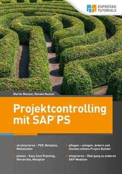 Projektcontrolling mit SAP PS von Munzel,  Martin, Munzel,  Renata