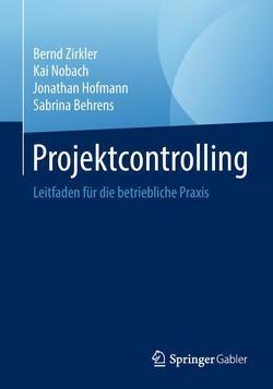 Projektcontrolling von Behrens,  Sabrina, Hofmann,  Jonathan, Nobach,  Kai, Zirkler,  Bernd