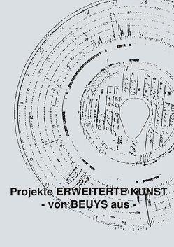 Projekte Erweiterte Kunst – von Beuys aus von Junge,  Winfried, Krämer,  Gerd, Krenkers,  Brigitte