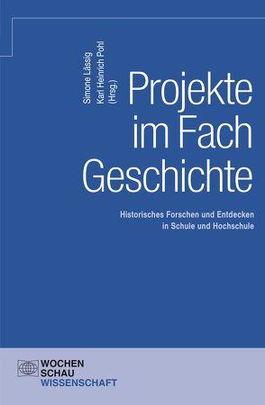 Projekte im Fach Geschichte von Lässig,  Simone, Pohl,  Karl Heinrich