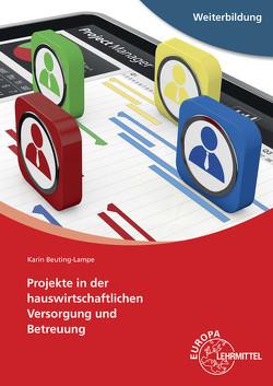 Projekte in der hauswirtschaftlichen Versorgung und Betreuung von Beuting-Lampe,  Karin