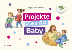 Projekte in der Kita: Baby von Bestle-Körfer,  Regina, Döring,  Hans Günther