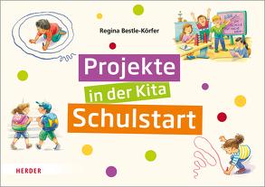 Projekte in der Kita: Schulstart von Bestle-Körfer,  Regina, Döring,  Hans Günther