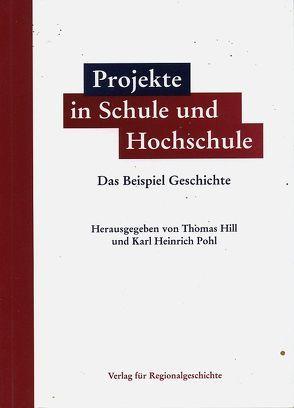 Projekte in Schule und Hochschule von Hill,  Thomas, Pohl,  Karl Heinrich