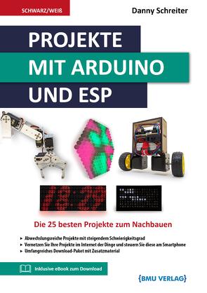 Projekte mit Arduino und ESP von Schreiter,  Danny