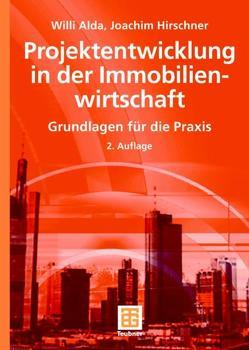 Projektentwicklung in der Immobilienwirtschaft von Alda,  Willi, Berner,  Fritz, Hirschner,  Joachim, Kochendörfer,  Bernd