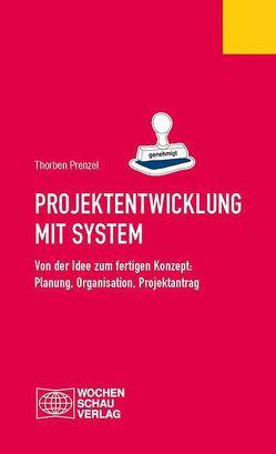 Projektentwicklung mit System von Prenzel,  Thorben